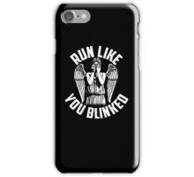 run like you blinked  iPhone Case/Skin