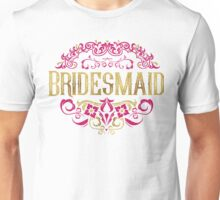Bridesmaid Bride Gold Foil Pink Glitter Appearance Ornate Scroll Wedding Bachelorette Bridal Shower Engagement Unisex T-Shirt