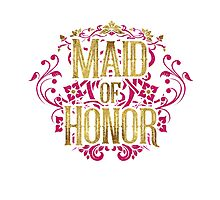Maid Of Honor Bridesmaid Bride Gold Foil Pink Glitter Appearance Ornate Scroll Wedding Bachelorette Bridal Shower Engagement Photographic Print