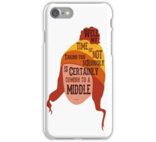 Coming To A Middle iPhone Case/Skin