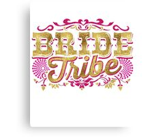 Bride Tribe Bridesmaid Bestie Bride Gold Foil Pink Glitter Appearance Ornate Scroll Wedding Bachelorette Party Hens Night Bridal Shower Engagement Canvas Print