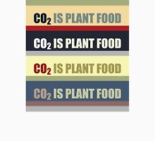 Carbon Dioxide Is Plant Food Unisex T-Shirt