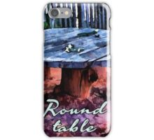 Round table iPhone Case/Skin