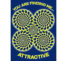 You are finding me attractive - Optical Illusion, hypnotic, hypnosis design Photographic Print