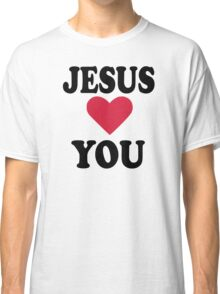 Jesus loves you Classic T-Shirt