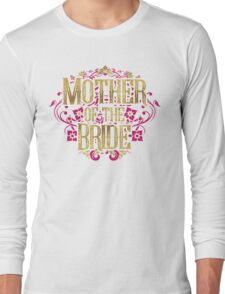 Mother Of The Bride Gold Foil Pink Glitter Appearance Ornate Scroll Wedding Bachelorette Bridal Shower Engagement Long Sleeve T-Shirt