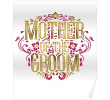 Mother Of The Groom Bride Gold Foil Pink Glitter Appearance Ornate Scroll Wedding Bachelorette Bridal Shower Engagement Poster