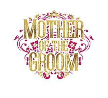 Mother Of The Groom Bride Gold Foil Pink Glitter Appearance Ornate Scroll Wedding Bachelorette Bridal Shower Engagement Photographic Print