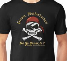 Pirate Tee - Do You Speak It? Unisex T-Shirt