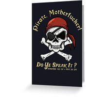 Pirate Tee - Do You Speak It? Greeting Card