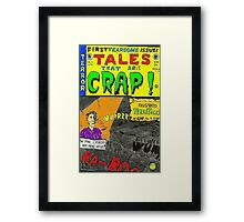 Tales That Are Crap Framed Print