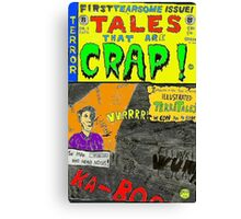 Tales That Are Crap Canvas Print