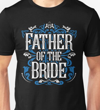Father of the Bride Groom Blue White Black Ornate Scroll Wedding Bachelor Party Stag Groom's Mob Engagement Unisex T-Shirt