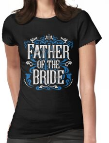 Father of the Bride Groom Blue White Black Ornate Scroll Wedding Bachelor Party Stag Groom's Mob Engagement Womens Fitted T-Shirt