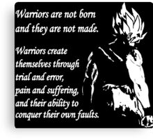 Warriors Are Not Born Or Made Canvas Print