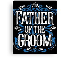 Father of the Groom Bride Blue White Black Ornate Scroll Wedding Bachelor Party Stag Groom's Mob Engagement Canvas Print