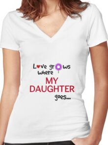 """Love grows where my daughter goes"" original design Women's Fitted V-Neck T-Shirt"