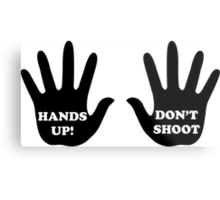 Hands Up Don't Shoot Civil Rights  Metal Print