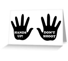 Hands Up Don't Shoot Civil Rights  Greeting Card