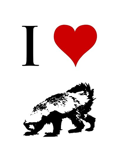 I Love Honey Badger by jezkemp