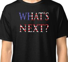What's next? Classic T-Shirt