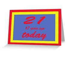 21 again birthday 88th   Greeting Card