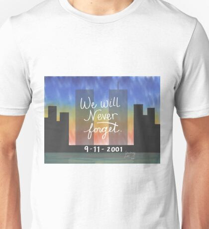 We Will Never Forget Unisex T-Shirt