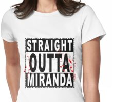 Straight Outta Miranda Womens Fitted T-Shirt