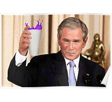 Bush Sippin Poster
