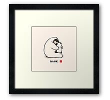 It's OK Framed Print