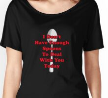 Not Enough Spoons! Women's Relaxed Fit T-Shirt