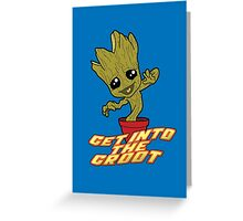Get into the Groot! Greeting Card