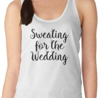 Sweating for the Wedding Women's Tank Top