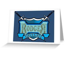 Rodger Knight Greeting Card
