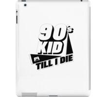 90's Kid Till I Die iPad Case/Skin