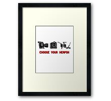 Choose Your Weapon - Canon 5D DSLR, Black Magic or Canon C300? Framed Print