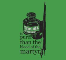 INK OF  SCHOLAR IS PURER THAN  BLOOD OF  MARTYR Baby Tee