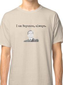 I am Beyonce Classic T-Shirt