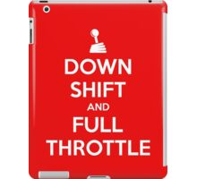 Down Shift and Full Throttle (1) iPad Case/Skin