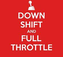 Down Shift and Full Throttle (1) Unisex T-Shirt