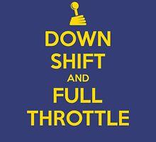 Down Shift and Full Throttle (2) Unisex T-Shirt