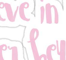 Believe in your inner Beyonce Sticker