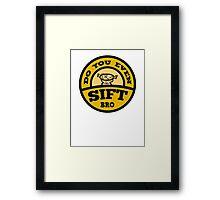 Do You Even Sift Bro? Framed Print