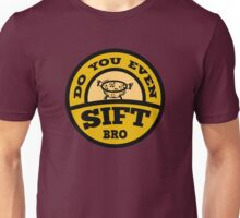 Do You Even Sift Bro? Unisex T-Shirt