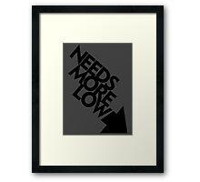 Needs More Low (3) Framed Print