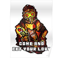 StarLord - Come and Get Your Love Poster
