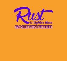 Rust is lighter than carbon fiber (2) Unisex T-Shirt