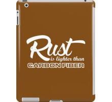 Rust is lighter than carbon fiber (3) iPad Case/Skin