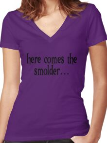Here comes the smolder Women's Fitted V-Neck T-Shirt