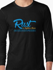 Rust is lighter than carbon fiber (7) Long Sleeve T-Shirt